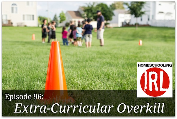 Free homeschool podcast about balancing extracurricular activity