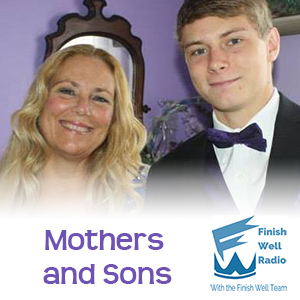 Finish Well Radio Show, Podcast #033, Mothers and Sons with Meredith Curtis on the Ultimate Homeschool Radio Network