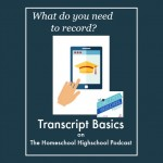 Transcript Basics The Homeschool Highschool Podcast Episode 6
