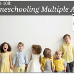 Free homeschool podcast about homeschooling multiple ages.
