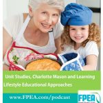 Education Methods: Unit Studies, Charlotte Mason and Learning Lifestyle