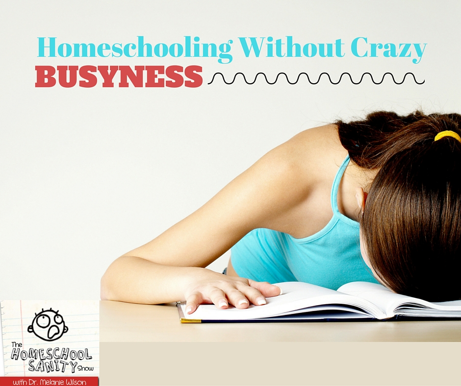 Homeschooling Without Busyness: The Homeschool Sanity Show Podcast