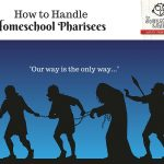 Handling Homeschool Pharisees