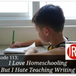 Free homeschooling podcast about teaching your kids to write.