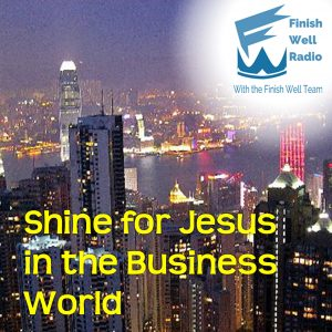 Finish Well Podcast #037, Shine for Jesus in the Business World with Meredith Curtis on the Ultimate Homeschool Podcast Network