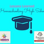 Lessons Learned in Homeschooling High School