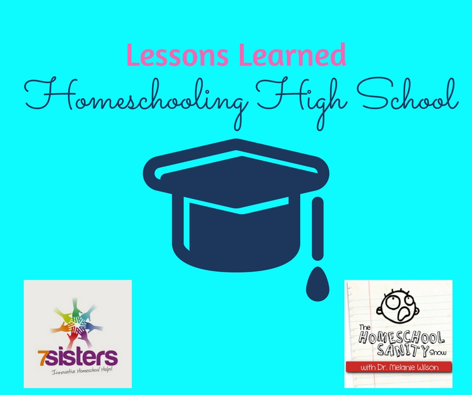 Lessons Learned Homeschooling High School: Homeschool Sanity Show Podcast