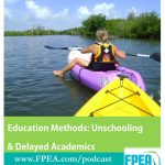 Education Methods: Unschooling and Delayed Academics