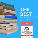 The Best Homeschool Sanity Tips