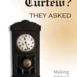 What Time Is Curfew? – MBFLP 147