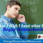What I Wish I Knew When I Began Homeschooling
