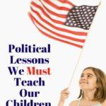 Political Lessons Homeschoolers Must Teach