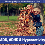 ADD, ADHD and Hyperactivity