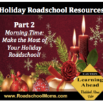 Holiday Roadschooling Resources Part 2