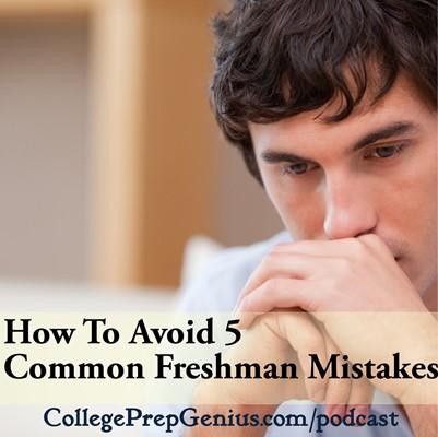 how to avoid 5 common freshman mistakes