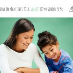 Best of Homeschool Sanity: How to Have Your Sanest Homeschool Year
