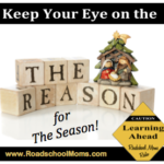 The Reason for the Season – A Roadschool Moms Holiday Special