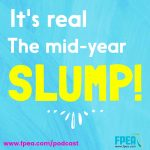 It's Real: The Mid-Year Slump!