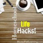 Homeschool Life Hacks