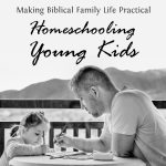 Homeschooling Very Young Kids – MBFLP 158