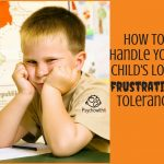 How to Help Your Child with Low Frustration Tolerance