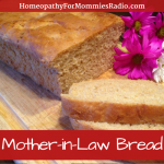 Homeopathy for Mommies - Mother in Law Bread