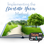 Implementing the Charlotte Mason Method