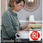 The Working Homeschool Mom – HIRL Episode 141