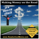 Health Coach Benefits to Make Money on the Road