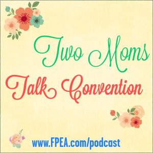 two moms talk convention