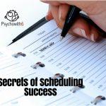 Secrets of Scheduling Success