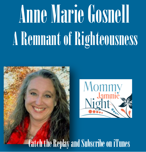 Anne Marie Gosnell Mommy Jammies Night with Gina Glenn A Remnant of Righteousness