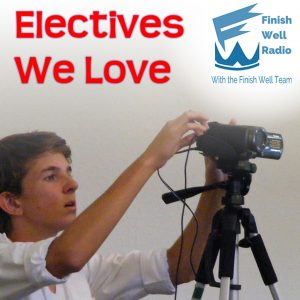 Finish Well Radio Show, Podcast #043, Electives We Love with Meredith Curtis on the Ultimate Homeschool Radio Network