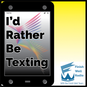I'd Rather Be Texting with Meredith Curtis, Podcast #044, on Finish Well Podcast on the Ultimate Homeschool Podcast Network