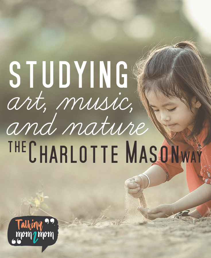Studying Art, Music, and Nature the Charlotte Mason Way