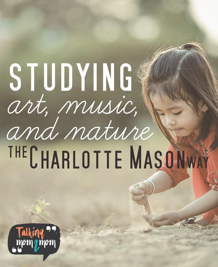 Studying Art, Music, and Nature the Charlotte Mason Way