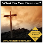 Easter Message: What Do You Deserve?