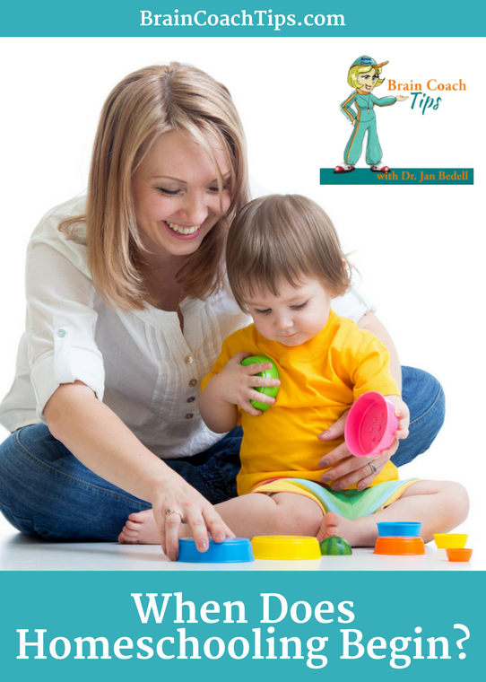 When does Homeschooling Begin?  With Dr. Jan Bedell, the Brain Coach!