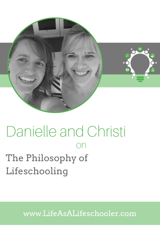 Danielle and Christi - The Philosophy of Lifeschooling