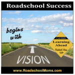 Vision for a Successful Roadschool Year