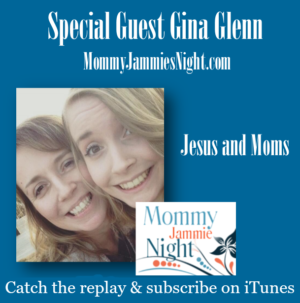 Jesus and Moms Gina Glenn