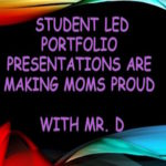 Student Led Portfolio Presentations Are Making Moms Proud