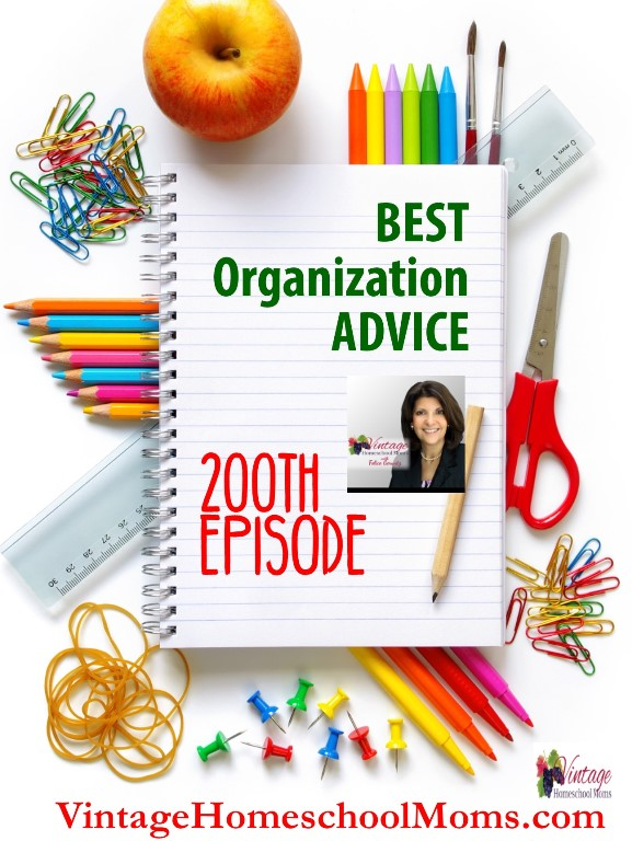 organization secrets | Welcome to the 200th Vintage Homeschool Mom's Podcast!