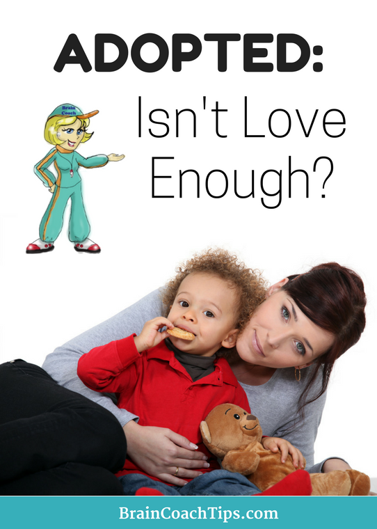Adopted: Isn't Love Enough? from The Brain Coach