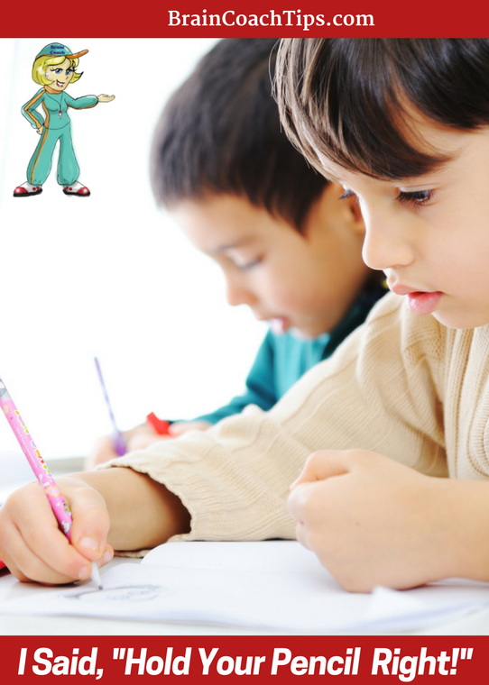 """I said, """"Hold Your Pencil Right!"""" Handwriting with the Brain Coach."""