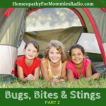 Special Replay:  Homeopathy for Bugs, Bites and Stings – Part 2