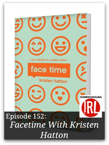 Free homeschool podcast about Facetime a new book by Kristen Hatton about girls and identity.