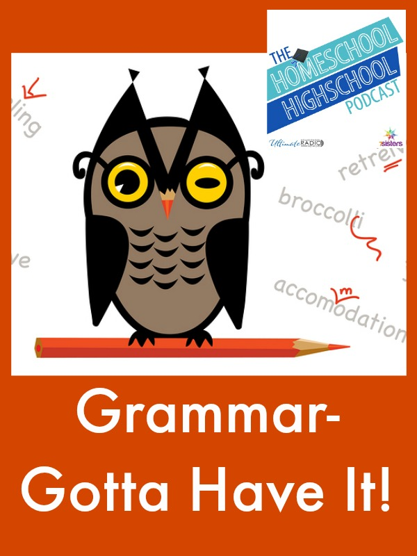 HSHSP Ep 64: Grammar- Gotta Have It! Highschool grammar is a must!