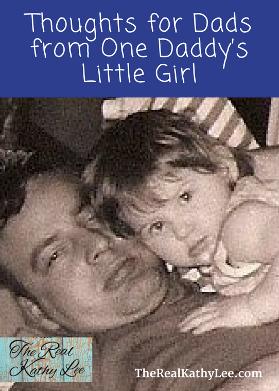Thoughts for Dad from One Daddy's Little Girl - with the Real Kathy Lee