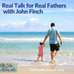 Real Talk for Real Fathers with John Finch
